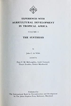 Experiences With Agricultural Development in Tropical Africa. Volume 1 the Synthesis