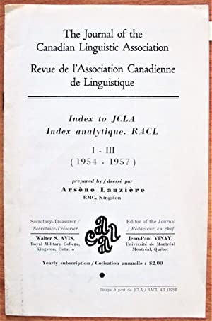 The Journal of the Canadian Linguistic Association Index to JCLA I - III (1954-1957) Revue de l'A...