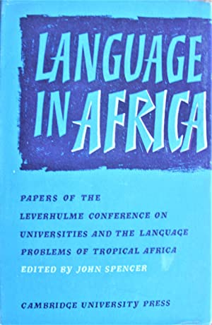 Language in Africa. Papers of the Leverhulme Conference on Universities and the Language Problems...