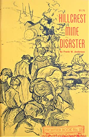 The Story of the Hillcrest Mine Disaster of 1914 The Devils Breath