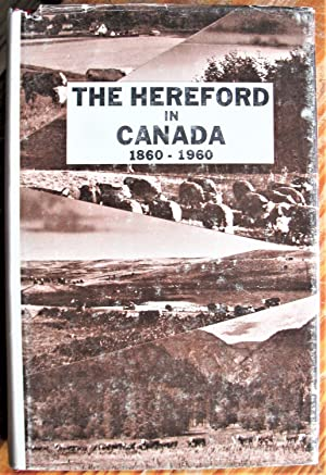 The Hereford in Canada 1860-1960.
