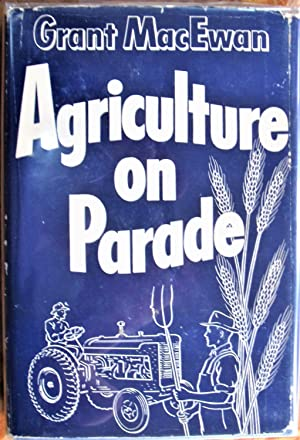 Agriculture on Parade. The Story of the Fairs and Exhibitions of Western Canada