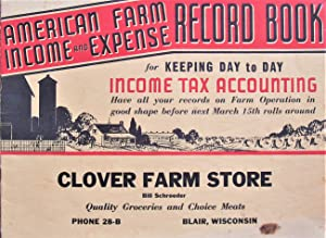 American Farm Income and Expense Record Book. for Keeping Day to Day Income Tax Accounting