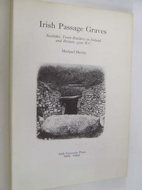Irish Passage Graves: Neolithic tombs builders in Ireland and Britain 2500 B.C: Herity, Michael