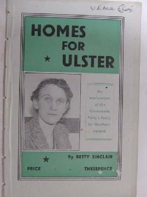 Homes for Ulster: An Explanation of the: Betty Sinclair