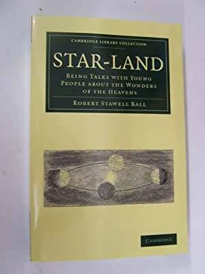 Star-Land: Being Talks with Young People about: Robert Stawell Ball