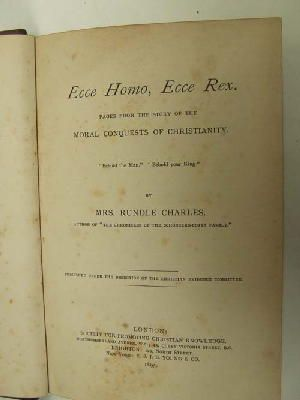 Ecce Homo, Ecce Rex. Pages from the: Mrs Charles Rundle