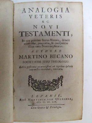 Analogia Veteris Ac Novi Testamenti. In Qua: Martino [ Becanus,