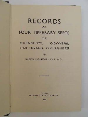 Records of four Tipperary septs: The O'Kennedys,: Callanan, Martin