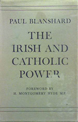 The Irish and Catholic Power: blanshard, paul