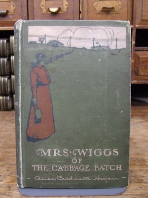 Mrs. Wiggs of the Cabbage Patch, etc: Alice Caldwell Hegan