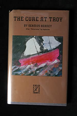 The Cure At Troy: A Version of Philoctetes by Sophocles: Seamus Heaney