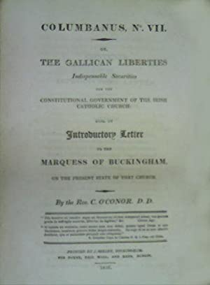 The Gallican Liberties Indispensable Securities for the Constitutional government of the Irish ...