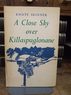 A Close Sky Over Killaspuglonane: Knute Skinner