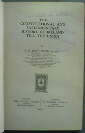 The Constitutional and Parliamentary History of Ireland till the Union: J. G. Swift Macneill