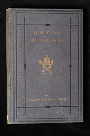 Our Flag: A Lay of the Pontifical Zouaves; And Other Poems: Katherine Mary Stone