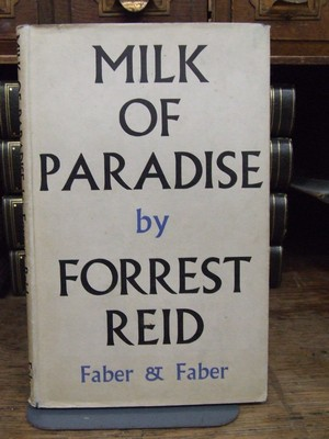 The Milk of Paradise ~ Some Thoughts of Paradise: Reid, Forrest
