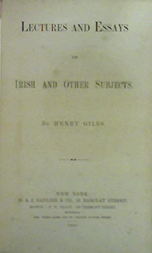Lectures And Essays On Irish And Other Subjects: Henry Giles