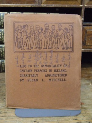 Aids to the Immortality of Certain Persons in Ireland: Susan L Mitchell