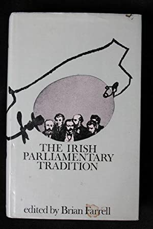 The Irish Parliamentary Tradition: Brian Farrell (Editor)