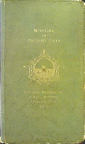 Medicine in Antient Erin: An Historical Sketch from Celtic to Mediaeval Times: Various