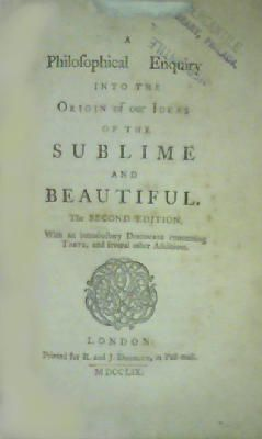 A Philosophical Enquiry into the Origin of Our Ideas of the Sublime and Beautiful: Edmund Burke
