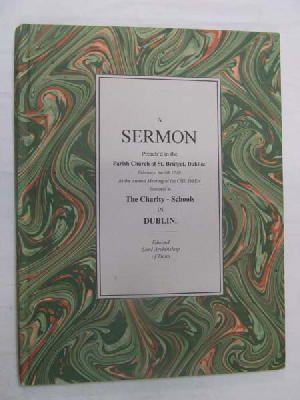 A Sermon Preach'd in the Parish Church of St. Bridget, Dublin: February, the 8th 1718. At the ...