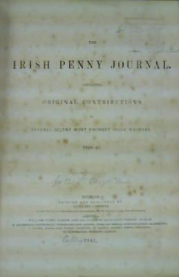 The Irish Penny Journal containing Original Contributions by Several of the Most Eminent Irish ...
