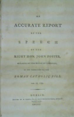 An Accurate Report of the Speech of the Right Hon. John Foster, Speaker of the House of Commons, in...