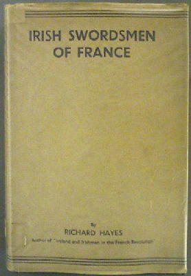 Irish Swordsmen of France: Richard Hayes