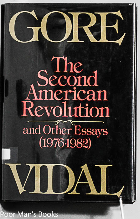 second american revolution essay These nineteen essays richly confirm gore vidal's reputation as america's finest essayist (the new statesman), and are further evidence of the breadth and depth of his intelligence and wit included here are his highly praised essays on theodore roosevelt (an american sissy), f scott fitzgerald.