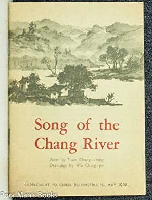 SONG OF THE CHANG RIVER. SUPPLEMENT TO CHINA RECONSTRUCTS, MAY 1958: Yuan Chang-Ching