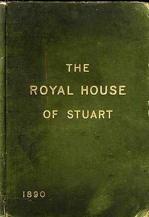 THE ROYAL HOUSE OF STUART (Lbc): Gibb, William