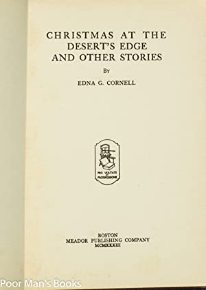 CHRISTMAS AT THE DESERT'S EDGE AND OTHER STORIES [SIGNED ]: Cornell, Edna G.