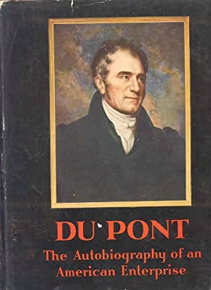 DUPONT THE AUTOBIOGRAPHY OF AN AMERICAN ENTERPRISE;: May not be