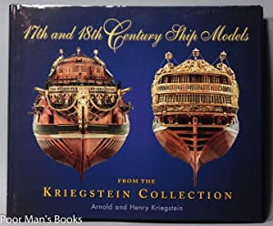 17TH AND 18TH CENTURY SHIP MODELS: FROM THE KRIEGSTEIN COLLECTION: Kriegstein