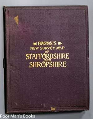 BACON S NEW SURVEY MAP OF STAFFORDSHIRE AND SHROPSHIRE. SHOWING RAILWAYS, ROADS, ELEVATIONS, & ...
