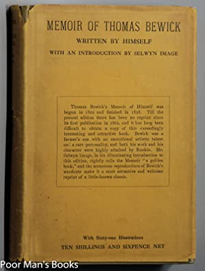 MEMOIR OF THOMAS BEWICK WRITTEN BY HIMSELF 1822 - 1828: Thomas Bewick ; Introduction by Selwyn ...