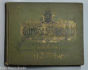 GLIMPSES OF THE WORLD. A PORTFOLIO OF: Stoddard, John L.