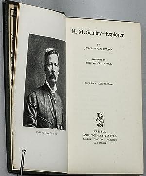 H. M. STANLEY-EXPLORER: Wassermann, Jakob.