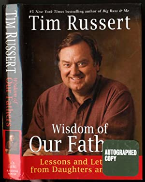 WISDOM OF OUR FATHERS (SIGNED 1ST) Lessons: Russert, Tim