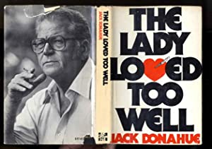 THE LADY LOVED TOO WELL (SIGNED 1ST): Donahue, Jack