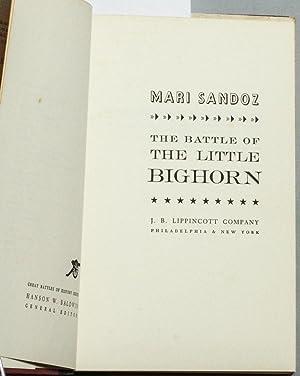 THE BATTLE OF THE LITTLE BIG HORN: Mari Sandoz