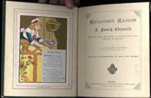 MELCOMB MANOR A FAMILY CHRONICLE ARRANGED FROM: Potter, F. Scarlett