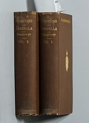 HISTORY OF THE REIGN OF FERDINAND AND: Prescott, William H