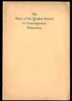 THE PLACE OF THE QUAKER SCHOOL IN: Lester, John A.
