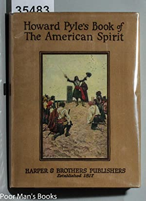 HOWARD PYLE'S BOOK OF THE AMERICAN SPIRIT: Pyle, Howard ,
