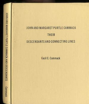 JOHN AND MARGARET PURTLE CAMMACK: THEIR DESCENDANTS AND CONNECTING LINES: Cecil C. Cammack