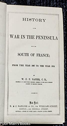HISTORY OF THE WAR IN THE PENINSULA: Napier W. F.