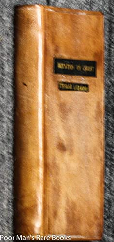 THE IMITATION OF CHRIST IN THREE BOOKS:: by Thomas A Kempis. translated From The Latin, by John ...